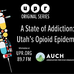 A State of Addiction: Utah's Opioid Epidemic
